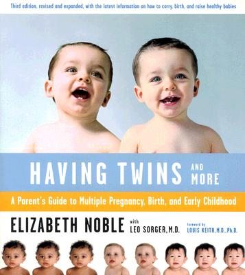 Having Twins -- And More By Noble, Elizabeth/ Sorger, Leo/ Keith, Louis (FRW)