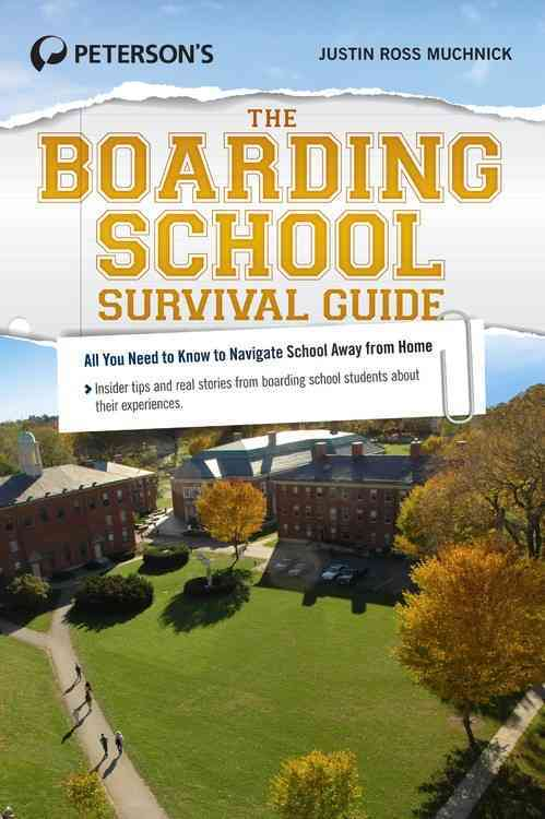Peterson's the Boarding School Survival Guide By Muchnick, Justin Ross