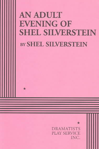 An Adult Evening of Shel Silverstein By Silverstein, Shel